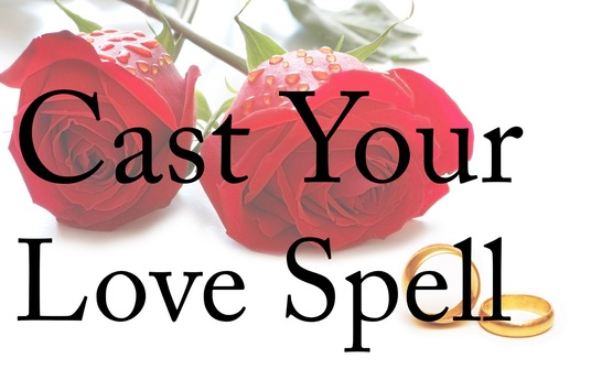 how to cast a love spell
